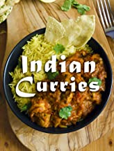 Indian Curries: A Curry Cookbook Containing the Top 50 Most Delicious Indian Curry Recipes (Recipe Top 50's 91)