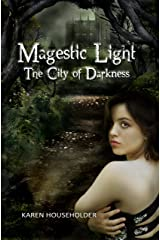 Magestic Light: The City of Darkness (The Magestic Trilogy Book 3) Kindle Edition