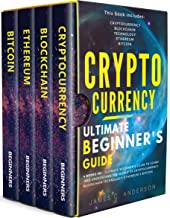 Cryptocurrency: 4 Books in 1 - Ultimate Beginner's Guide to Make Money in 2018: Trading, Mining, Secure and Storing, Blockchain, Ethereum plateform and Investing in Top Cryptocurrencies