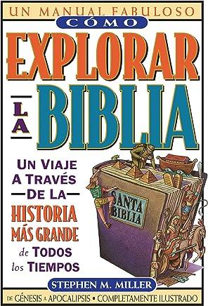 Cómo explorar la Biblia (Un Manual Fabuloso / the Ultimate Handbook) (Spanish Edition