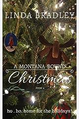 A Montana Bound Christmas: Ho, Ho, Home for the Holidays (Montana Bound Series Book 4) Kindle Edition