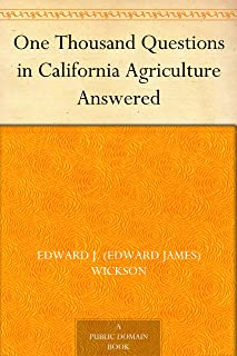 One Thousand Questions in California Agriculture Answered (English Edition)