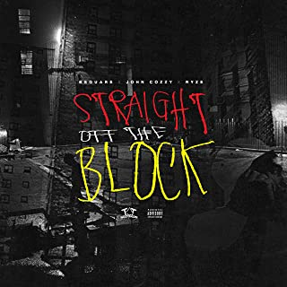Straight Off the Block (feat. John Cozzy & Ryze) [Explicit]
