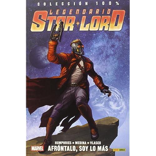 Legendario Star Lord 1. Afróntalo, Soy Lo Más (COLECCIÓN 100% MARVEL)