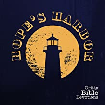 Hope's Harbor Podcast - Gritty Bible Devotions