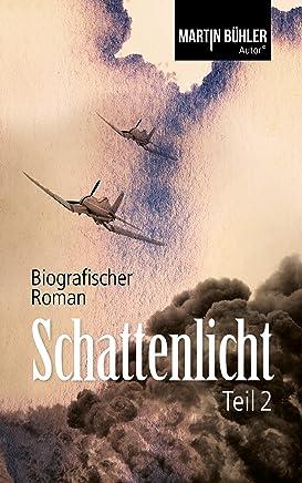 pdf Schattenlicht: Biografischer Roman Teil 2 by Martin Bühler PDF Online PDF