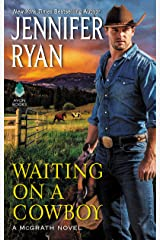 Waiting on a Cowboy (McGrath Book 1) Kindle Edition
