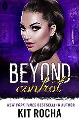 Beyond Control (Beyond, Book 2) Kindle Edition