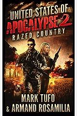 United States Of Apocalypse 2: Razed Country Kindle Edition