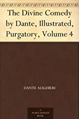 The Divine Comedy by Dante, Illustrated, Purgatory, Volume 4 (English Edition) eBook Kindle