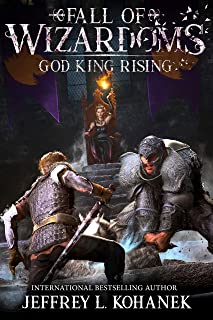 Wizardoms: God King Rising (Fall of Wizardoms Book 1)