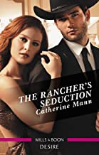 The Rancher's Seduction (Alaskan Oil Barons Book 6)