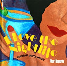 I Love the Nightlife: Cocktail Party Music