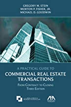 A Practical Guide to Commercial Real Estate Transactions: From Contract to Closing
