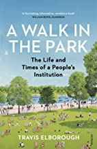 A Walk in the Park: The Life and Times of a People's Institution