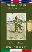 Impara l'Inglese con un classico: Robinson Crusoe - Edizione parallelo [EN-IT]