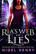 Ria's Web of Lies: Urban Fantasy Adventure (Ria Miller and the Monsters Book 1)