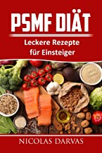 PSMF Diät: Leckere Rezepte für Einsteiger (German Edition)