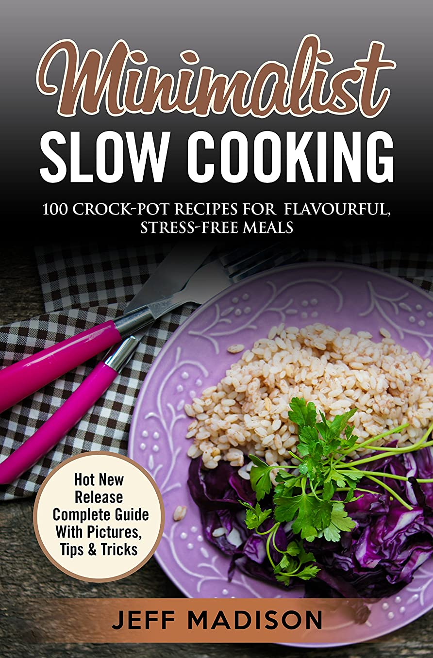 Minimalist Slow Cooking: 100 Crock-Pot Recipes For Flavourful, Stress-Free Meals (English Edition)
