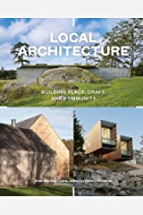 Local Architecture: Building Place, Craft, and Community Kindle Edition
