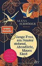 Junge Frau, am Fenster stehend, Abendlicht, blaues Kleid: Roman (German Edition)
