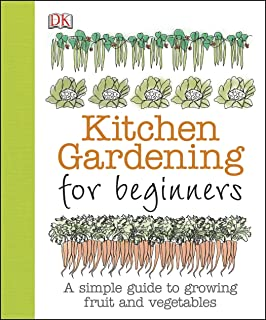 Kitchen Gardening for Beginners: A Simple Guide to Growing Fruit and Vegetables