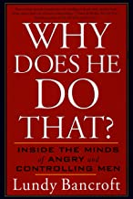 Why Does He Do That?: Inside the Minds of Angry and Controlling Men