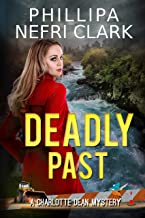 Deadly Past (Charlotte Dean Mysteries Book 4)