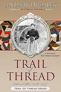 Trail of Thread: A Woman's Westward Journey (Trail of Thread Series Book 1)