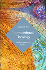 Intersectional Theology: An Introductory Guide Kindle Edition