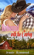 Rebound with the Cowboy: Western Romance Novel (English Edition)