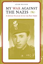 My War against the Nazis: A Jewish Soldier with the Red Army (Alabama Fire Ant)