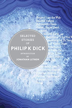 Selected Stories of Philip K. Dick (English Edition)