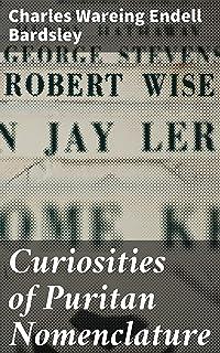Curiosities of Puritan Nomenclature (English Edition)