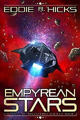 Empyrean Stars (Edge of the Splintered Galaxy Book 4) Kindle Edition