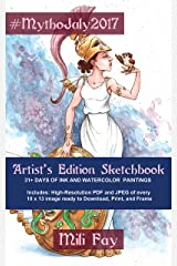 #MythoJuly2017 Artist's Edition Sketchbook: 31+ Days of Ink and Watercolor Paintings (Art of Mili Fay: Sketchbooks) Kindle Edition