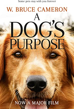 A Dog's Purpose: A novel for humans (A Dog's Purpose Series Book 1) (English Edition)