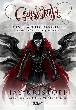 Godsgrave: O espetáculo sangrento (Crônicas de Quasinoite Livro 2) (Portuguese Edition)