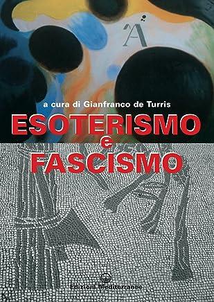 Esoterismo e fascismo: Immagini e documenti inediti