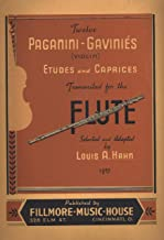 Twelve Paganini-Gavinies (Violin) Etudes & Caprices Transcribed for the Flute Selected & Adapted by Louis A. Hahn: