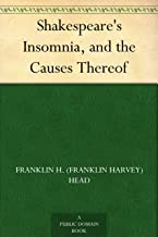 Shakespeare's Insomnia, and the Causes Thereof