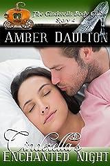 Cinderella's Enchanted Night (The Cinderella Body Club Book 4) Kindle Edition