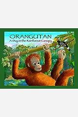 Orangutan: A Day in the Rainforest Canopy Kindle Edition