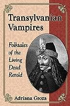Transylvanian Vampires: Folktales of the Living Dead Retold