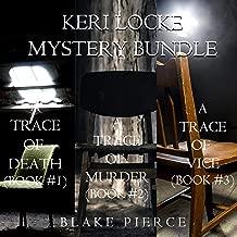 Keri Locke Mystery Bundle: A Trace of Death (Book #1), A Trace of Murder (Book #2), and A Trace of Vice (Book #3): A Keri Locke Mystery
