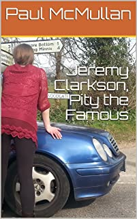 Jeremy Clarkson, Pity the Famous (English Edition)