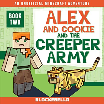 Alex and Cookie and the Creeper Army: Adventures of Alex and Cookie, Volume 2