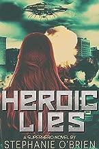 Heroic Lies: A Superhero Novel