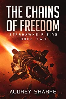 The Chains of Freedom (Starhawke Rising Book 2)