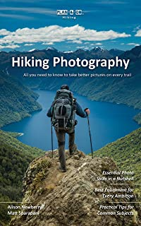 Plan & Go   Hiking Photography: All you need to know to take better pictures on every trail (Plan & Go Hiking)